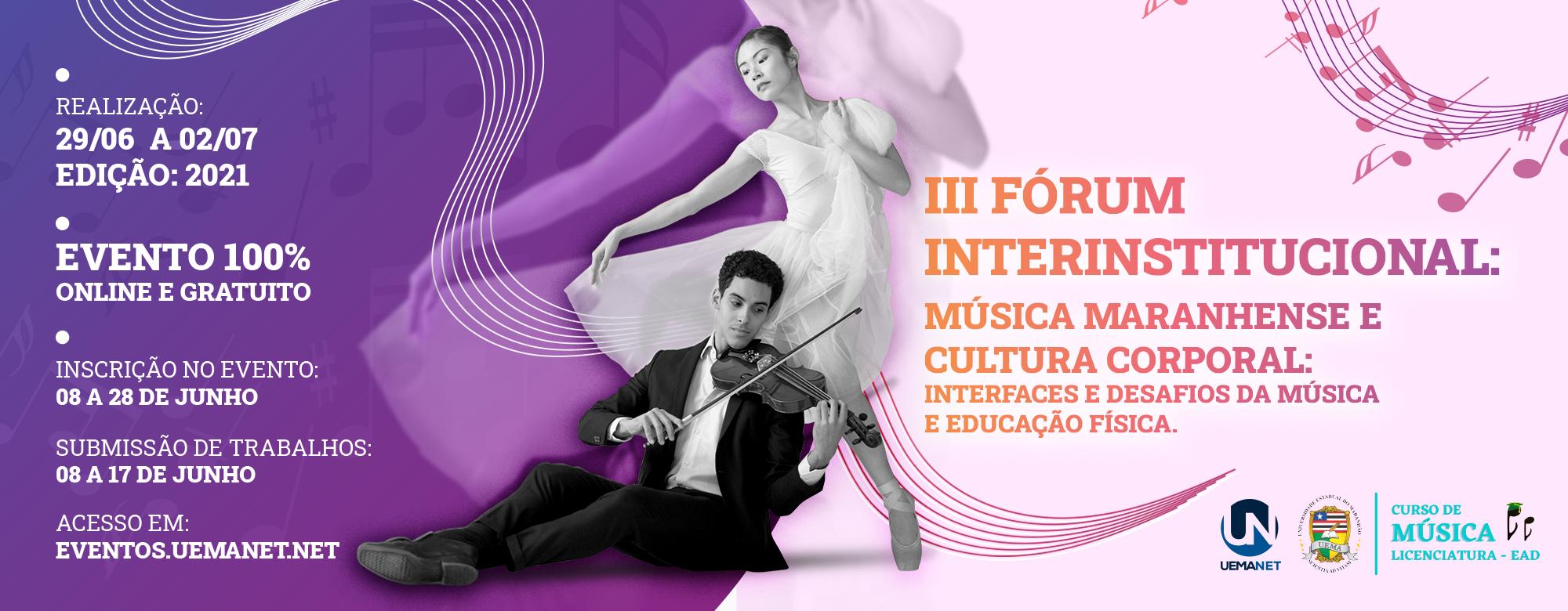 III Fórum Interinstitucional: Música Maranhense e Cultura Corporal: interfaces e desafios da Música e Educação Física